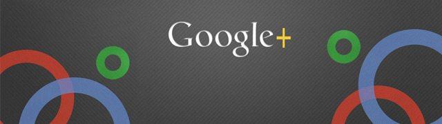 Soyez actif sur Google Plus maintenant